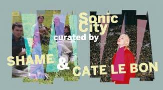 Sonic City 2019 - 8 t-m 10 november 2019 - Sonic City curated by Shame en Cate Le Bon - previews