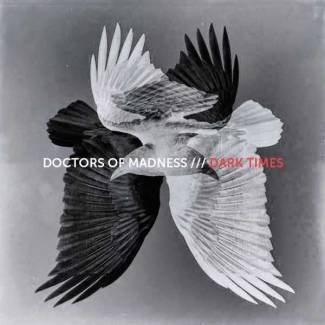 Le retour de Doctors of Madness…