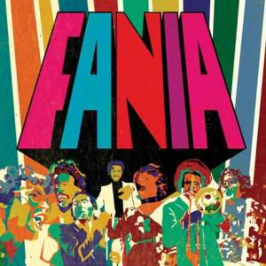 Fania Records 1964-1980 : The Original Sound of Latin New York