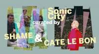 Sonic City 2019 - 8 t-m 10 november 2019 - Sonic City curated by Shame en Cate Le Bon