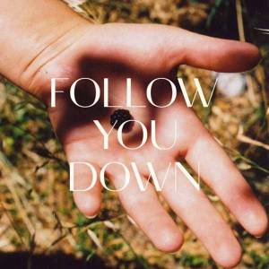 Follow You Down -single-