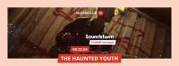 The Haunted Youth - Een emotionele psychedelische, dromerige trip